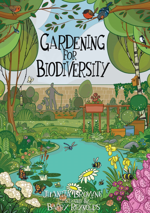Gardening for Biodiversity, written by Juanita Browne and illustrated by Barry Reynolds